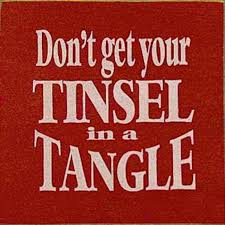 funny christmas quotes do not get your tinsel in a tangle dump
