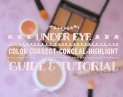 under eye color correction concealing u0026 highlight guide