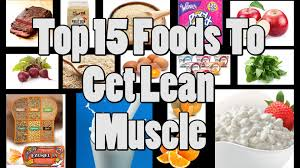 top 15 foods eating to build lean muscle youtube