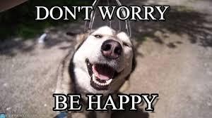 Be Happy Meme - don t worry silver smiling meme on memegen