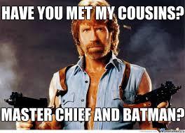 Funny Cousin Memes - have you met chuck norris s cousins by yahooie7 meme center