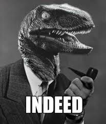 Velociraptor Meme - indeed good sir philosoraptor know your meme