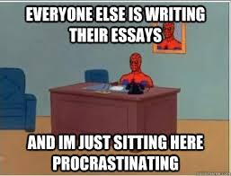 Memes About Writing Papers - everyone else is writing their essays and im just sitting here