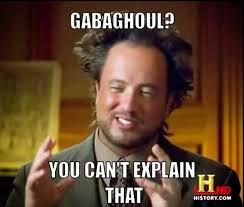 Ancient Aliens Guy Meme - gabaghoul you can t explain that ancient aliens guy meme