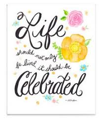 49 best celebrate images on celebrate quotes
