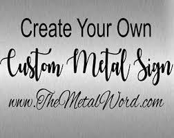 Custom Decorative Signs Custom Metal Sign Etsy