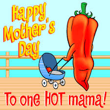 mothers day stuff one hot s day ecard blue mountain ecards