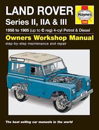 land rover series 3 109 land rover series ii iia u0026 iii petrol u0026 diesel 58 85 haynes