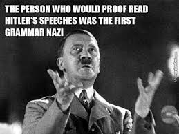 Grammer Nazi Meme - the first grammar nazi by kostasportnoy meme center
