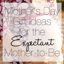gifts for mothers to be 8 mothers day gift ideas for the expectant to be lifestyle