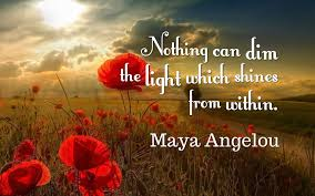 nothing can dim the light that shines from within nothing can dim the light which shines from within