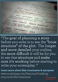 why you shouldn u0027t write that film treatment u0026 more advice script mag