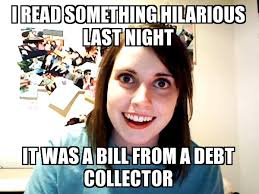 Bill Collector Meme - facebook meme press