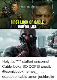 Dope Memes - first look of cable had me like holy fuc stuffed unicorns cable
