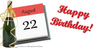 greetings cards of 22 august happy birthday august 22