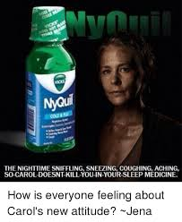 Nyquil Meme - nyquil the nighttime sniffling sneezing coughing aching