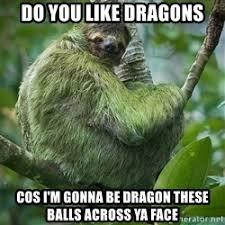 Dragon Sloth Meme - sloth meme dragon balls