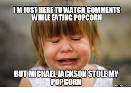 Michael Jackson Popcorn Meme - im heretuwatch comments while eating popcorn but michael ackson