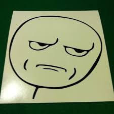 Are Fucking Kidding Me Meme - rage comic meme decals quality affordable vinyl decals