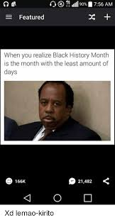 Black History Month Memes - n s ill 90 756 am e featured when you realize black history month