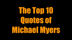 halloween movies wallpaper the top 10 quotes of michael myers youtube