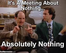 Meeting Meme - meme about nothing