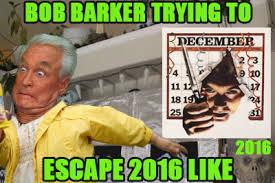 Bob Meme - bob barker trying to escape 2016 like run meme sweet ass quotes