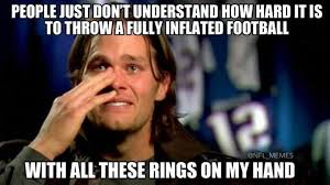 Tom Brady Crying Meme - 22 meme internet people just don t understand how hard it is to