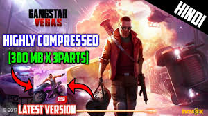 gangstar vegas original apk 300 mbx3parts gangstar vegas highly compressed for android with