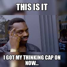 Cap Memes - meme maker this is it i got my thinking cap on now