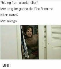 Serial Meme - hotel trivago hiding from a serial killer know your meme