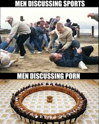 Porn Memes - men discussing sports and porn dr heckle
