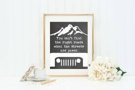 jeep wrangler art print jeep quote jeep home decor jeep