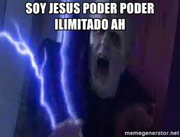 Darth Sidious Meme - soy jesus poder poder ilimitado ah darth sidious poweeer meme