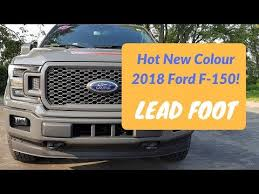 new colour lead foot and package for 2018 ford f 150 youtube