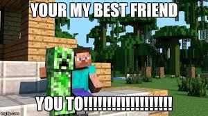 Memes Minecraft - minecraft friendship memes imgflip