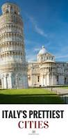 Most Beautiful Cities In The Us 10 Of The Most Beautiful Cities In Italy