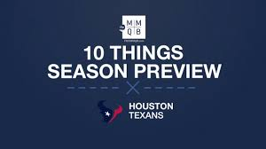 houston texans preview 10 things you need to know si com