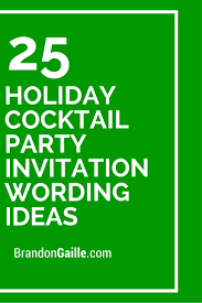 25 holiday cocktail party invitation wording ideas cocktail