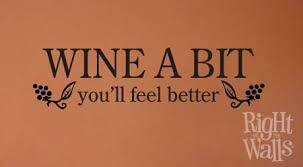 wine a bit you ll feel better wine a bit kitchen wall decals vinyl stickers