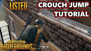 pubg youtube gameplay how to crouch jump tutorial listed playerunknown s
