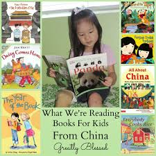 greatly blessed what we u0027re reading books for kids from china