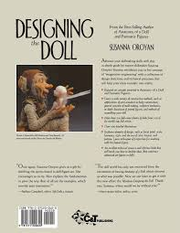 doll design book designing the doll from concept to construction susanna oroyan