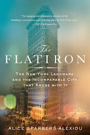 the flatiron the new york landmark and the incomparable city that