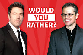 would you rather matt damon or ben affleck decider where to