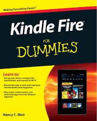 kindle fire for dummies nancy c muir 9781118267882 amazon com