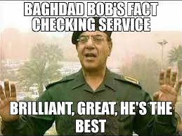 Bobs Meme - baghdad bob s fact checking service brilliant great he s the