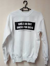girls do not dress for boys u0027 sweatshirt on the hunt