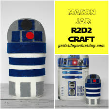mason jar r2d2 craft yesterday on tuesday