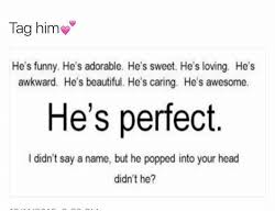 Sweet Memes For Him - tag him he s funny he s adorable he s sweet he s loving he s awkward